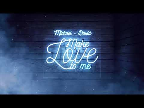 Make Love To Me - Michael-David (Official Audio)
