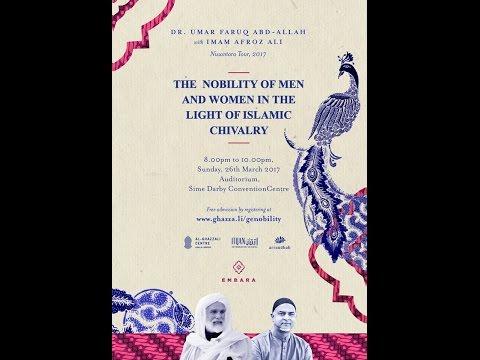 The Nobility Of Men & Women In The Light Of Islamic Chivalry: Dr Umar Faruq Abd-Allah