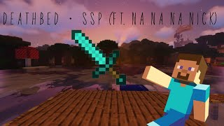 Death Bed (Minecraft Parody ft. Na Na Na Nick)