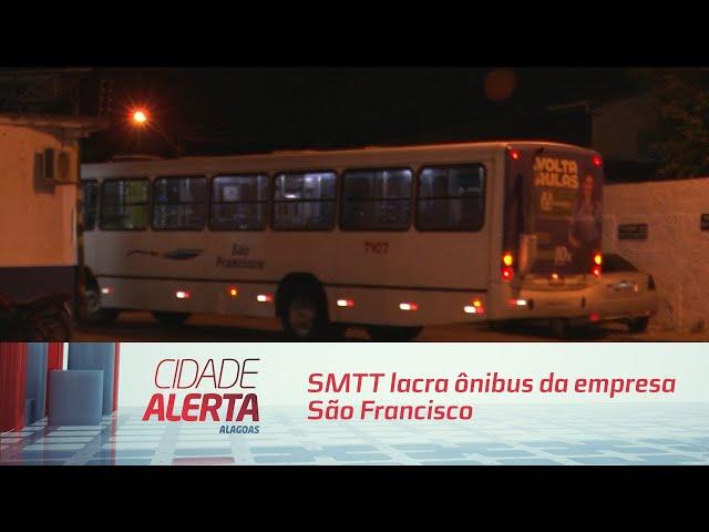 SMTT lacra ônibus da empresa São Francisco