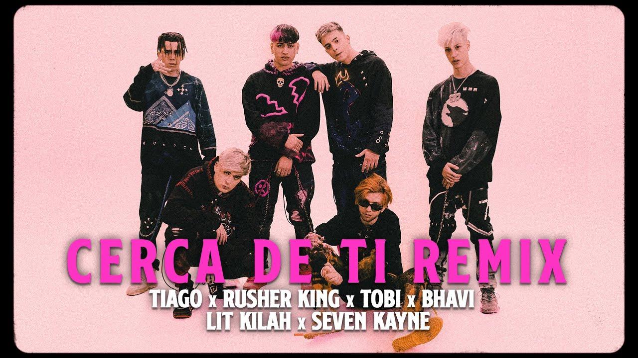 Cerca de ti (Remix) Tiago PZK x Rusherking x Lit Killah x Seven Kayne x Bhavi x Tobi