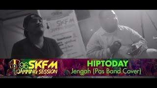 SKFM Ngejam - Hiptoday - Jengah (Pas Band Cover)
