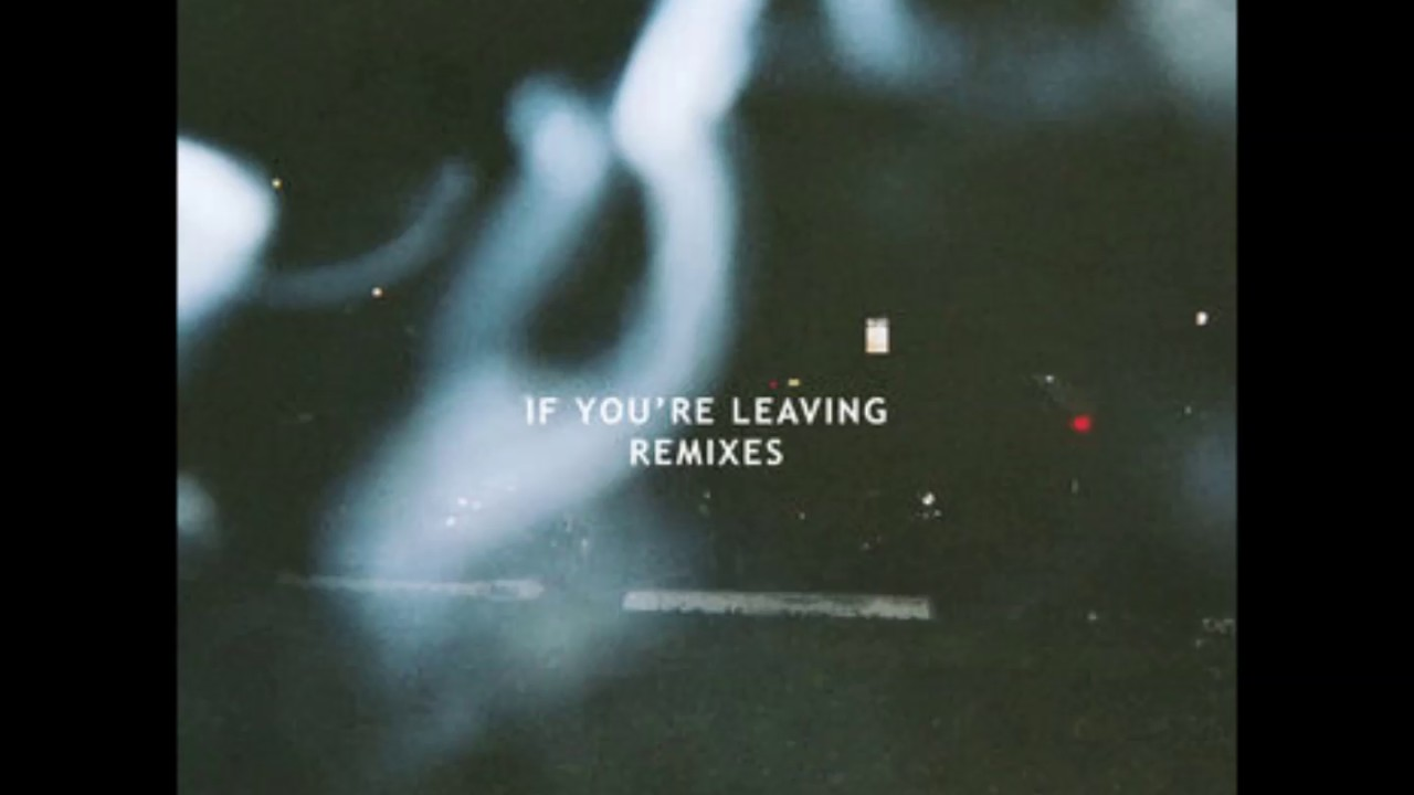 le-youth-if-youre-leaving-feat-sydnie-bit-funk-remix-socrates-kld