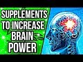 Top 5 Supplements for INCREASING BRAIN POWER!