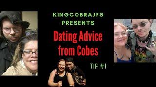 KingcobraJFS Dating Advice -Tip #1