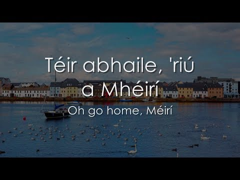 Téir abhaile 'riú - LYRICS + Translation - Celtic Woman