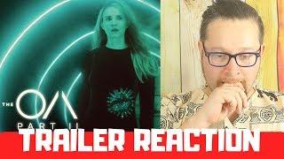 The OA: Part II   Official Trailer Reaction [HD]   Netflix