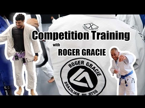 COMPETITION TRAINING WITH ROGER GRACIE!