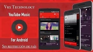 YouTube Music (Sin Restriccion De Pais, Truco Y Apk)Android