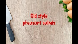How to cook - Old style pheasant salmis