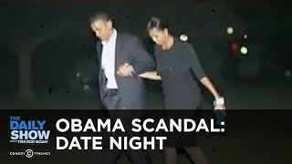 Today in Obama Scandal History: Date Night | The Daily Show