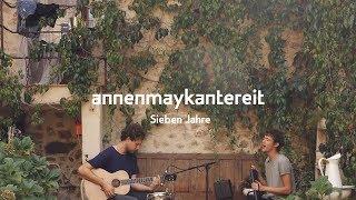 Sieben Jahre - AnnenMayKantereit