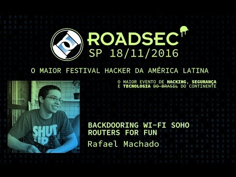 Backdooring Wi-Fi Soho Routers for fun - Rafael Machado