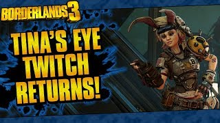 Borderlands 3 | Tina's Eye Twitch Returns!