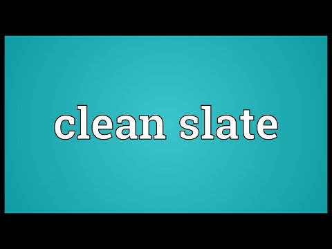 Clean slate Meaning