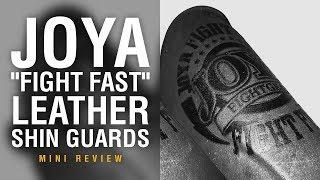 Joya Fight Fast Leather Shin Guards - Fight Gear Focus Mini Review