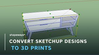 How To Convert SketchUp Designs to 3D Prints | Shapeways Tutorials