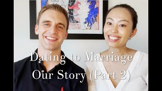 How God Brought Us Together - Our Love Story Part 2: Dating to Marriage