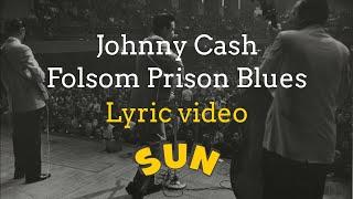 Johnny Cash - Folsom Prison Blues (Lyric Video)