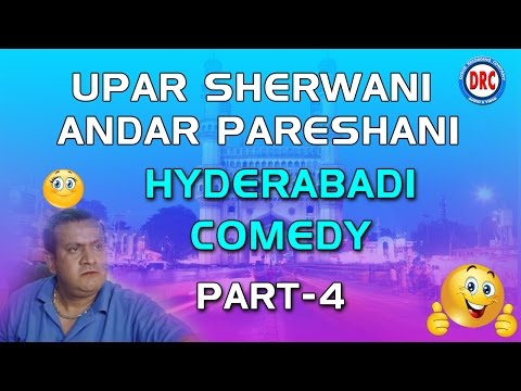 Upar Sherwani Andar Pareshani Part-4 Hyderabadi Comedy || Hyderabadi comedy Drama