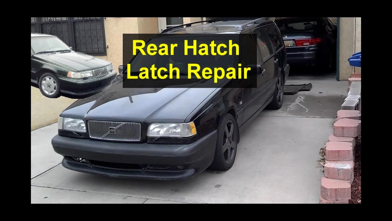 rear hatch latch testing and repair  volvo 850  v70  v70xc