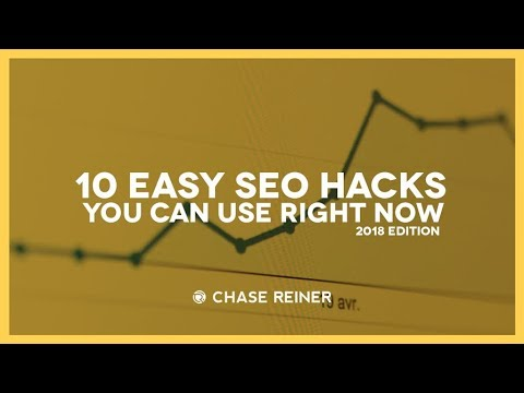 10 Easy 2018 SEO Hacks You Can Use Right Now