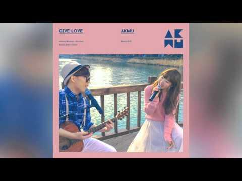 AKMU - Give Love