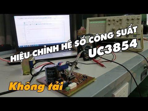 #1 | Series Về UC3854 | PFC - Hiệu Chỉnh Hệ Số Công Suất - Thử Không Tải