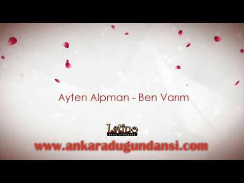 Ayten Alpman - Ben Varım