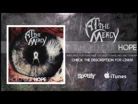 At The Mercy - Hold Out Hope [Hold Out Hope EP]
