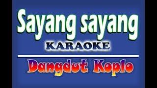 Sayang Sayang - Safitri  Guyonwaton  Karaoke Dangdut
