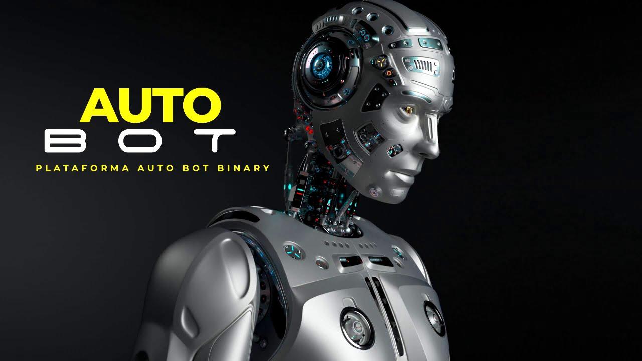 Plataforma Auto Bot Binary - O seu sonho pode se realizar! Acredite!
