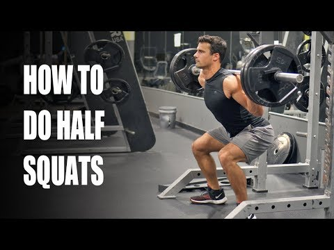 How And Why You Should Be Doing Half Squats
