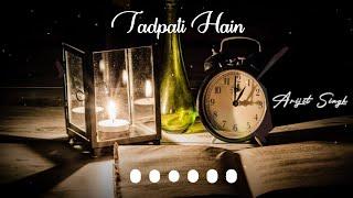 Arijit Singh Super hit Song WhatsApp Status | tadpati hain status | Arijit Singh New Whatsapp Status