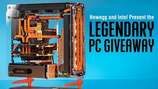 The Newegg and Intel Legendary PC Giveaway