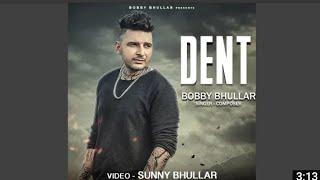 Dent (Lyrical Video) - Bobby bhullar New song - New Punjabi Songs 2016 - Latest Punjabi Songs 2016