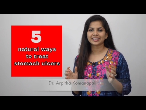 5 Natural ways to treat stomach ulcers | Dr. Arpitha Komanapalli