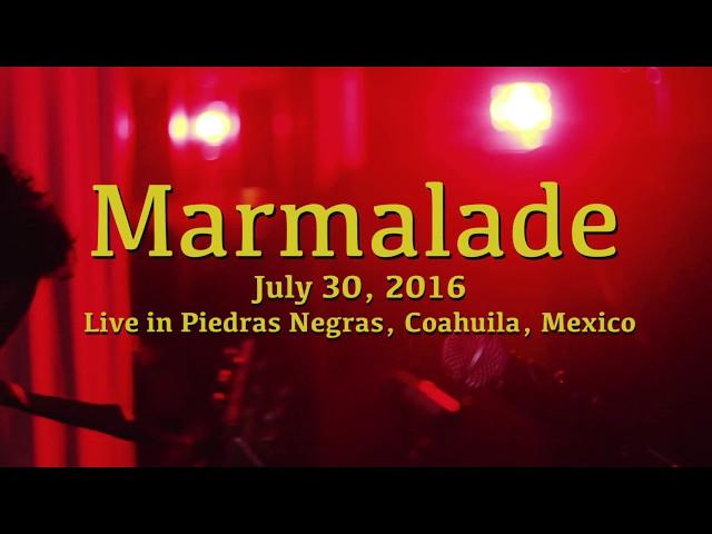 Marmalade  (Live in Piedras Negras, Mex)
