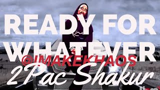 2pac-ready-4-whatever-remix-produced-by-imakekhaos-formerly-lipso-d