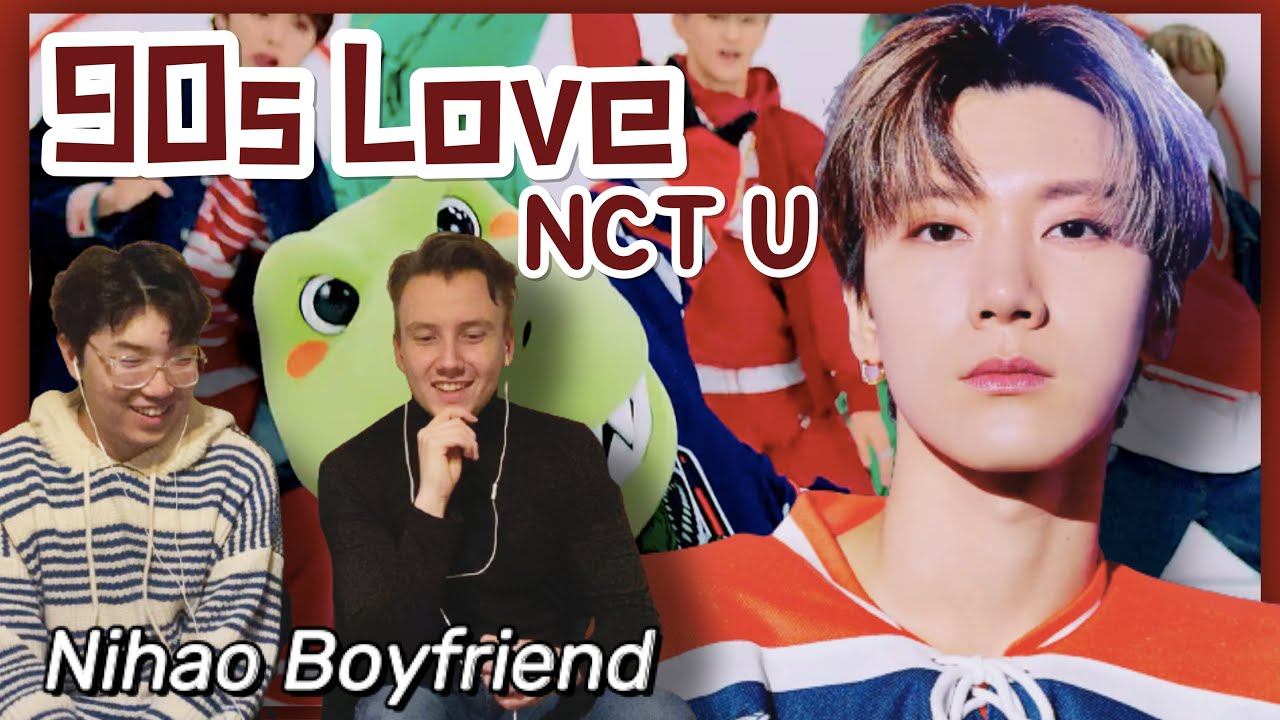 NCT U 엔시티 유 '90's Love' MV REACTION | Nihao Boyfriend