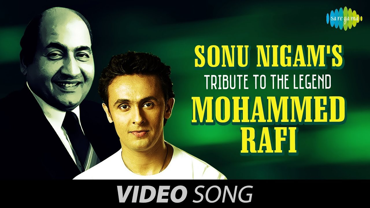 Sonu nigam rafi mp3 download.