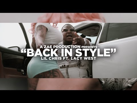Lil Chris f/ Lacy West - Back In Style (Official Music Video) Shot By @AZaeProduction