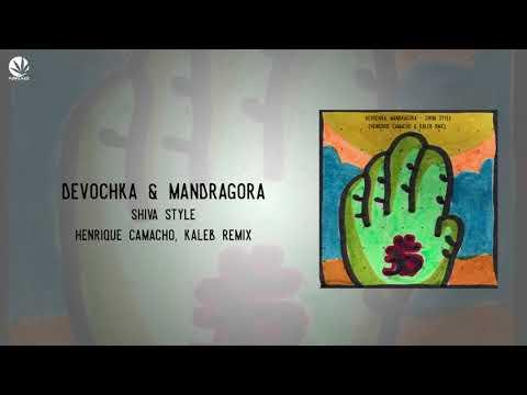 Devochka, Mandragora - Shiva Style (Henrique Camacho & Kaleb Rmx)★FREE DOWNLOAD in description★