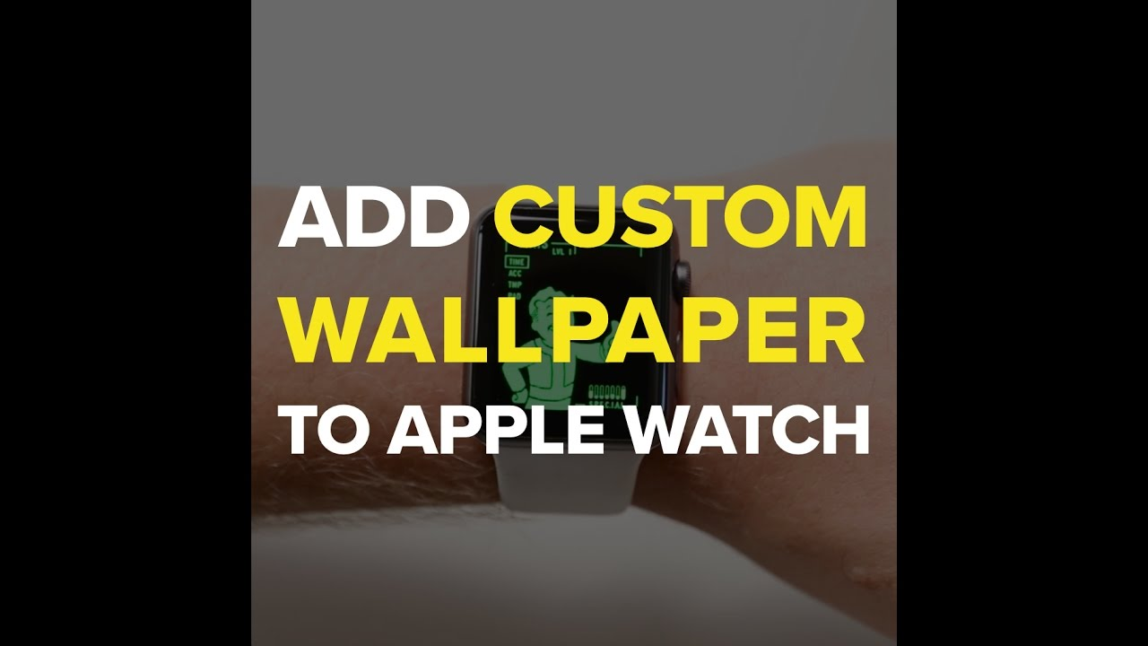 How to add a Wallpaper to Apple Watch - YouTube