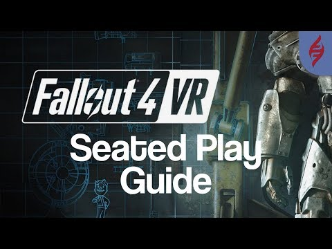 Fallout 4 VR - Play While Sitting Down! [Guide]