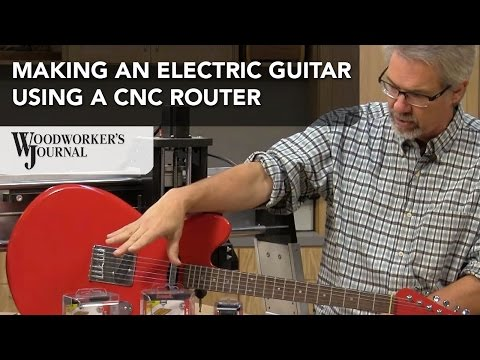 Using a CNC Router to Make an Electric Guitar