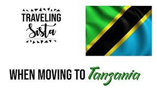 PART 1: Do's & Don'ts When Moving to Tanzania