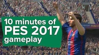 10 minutes of PES 2017 gameplay