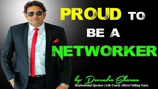 PROUD TO BE A NETWORKER || By Devendra Sharma