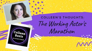 Colleen's Thoughts: The Working Actor's Marathon